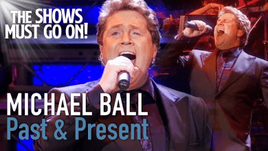 Photo of Michael Ball: Past and Present –  The Shows Must Go On !