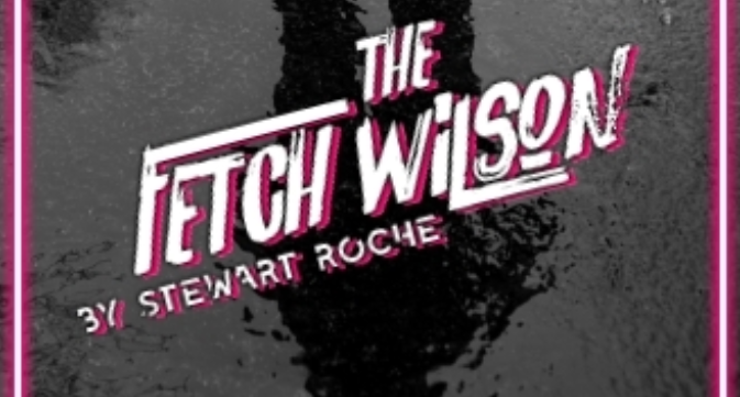Photo of The Fetch Wilson – Pleasance Courtyard, Edinburgh